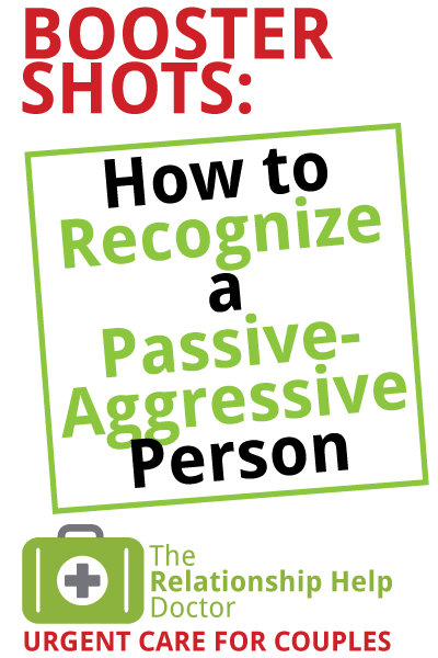 Audio Booster Shots: Are YOU Behaving in Passive-Aggressive Ways?