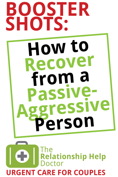 Audio Booster Shots: How to Recover from a Passive-Aggressive Person