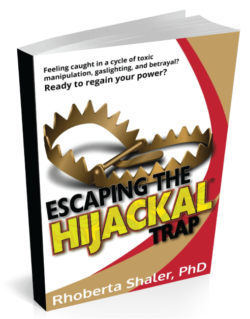 Escaping the Hijackal Trap: Volume 1 - The Truth About Hijackals and Why They Are Crazy-making (PDF)