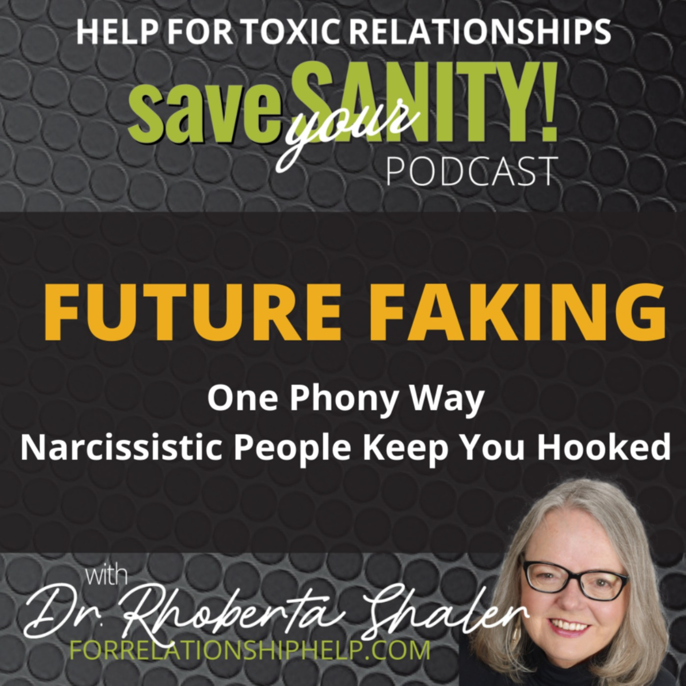 episode topic is future faking - the ways narcissists keep you hooked by promising futures you'll never have